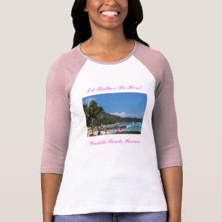 100_2548_edited, I'd Rather Be Here!, Waikiki B... Shirt
