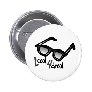 2 Cool 4 Drool 2 Inch Round Button