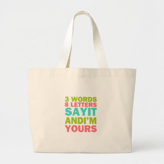 3 Words 8 Letters Say it And I'm Yours Jumbo Tote Bag
