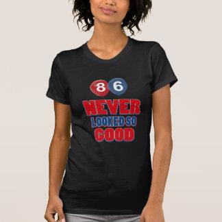 86 looks good t shirts