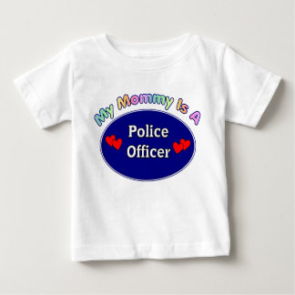 A My Mommy Is A Police Officer Tee Shirts