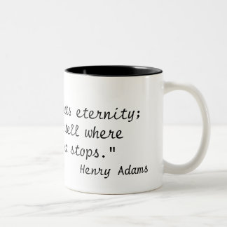 """A teacher affects eternity;he can never tell w... Two-Tone Coffee Mug"