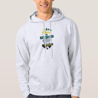 Always be Yourself Even Though You're Rubbish Sweatshirt