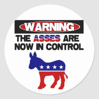 Asses are now in control! round sticker