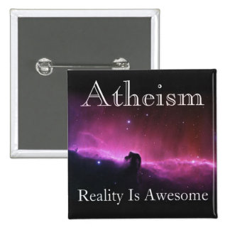 Atheism, Reality is awesome 2 Inch Square Button