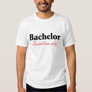 Bachelor Limited Time Only T Shirts