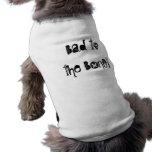 Bad to the BONE! Dog T-Shirt