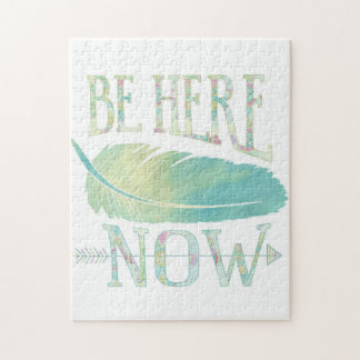 Be Here Now Jigsaw Puzzle
