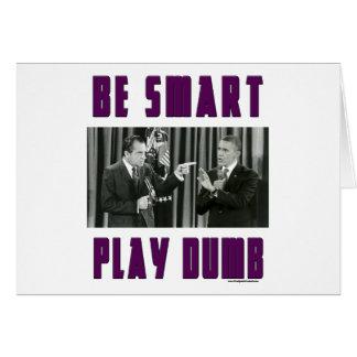 Be Smart - Play Dumb Greeting Card