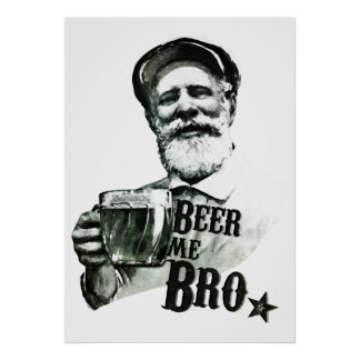 Beer me Bro Poster