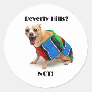 Beverly Hills? NOT! Round Sticker