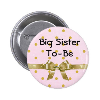 Big Sister To Be Baby Shower Pink and Gold Button