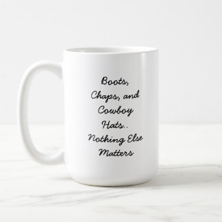 BOOTS, CHAPS, & COWBOY HATS COFFEE MUG