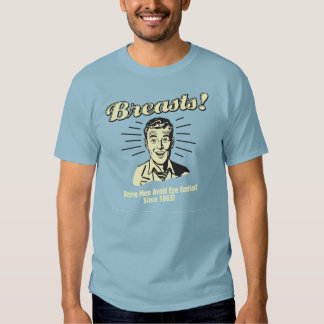 Breasts! Helping Men Avoid Eye Contact Since 1865! Tee Shirts