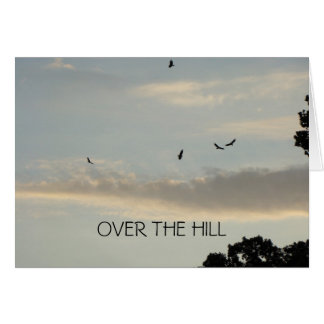 Buzzards & Evening Sky, OVER THE HILL Birthday Greeting Card