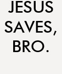 "Camisa ""Jesus saves, bro."" T Shirts"