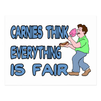 Carnies Think Everything Is Fair Postcard