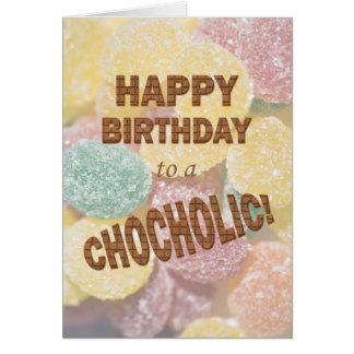 Chocololic Birthday card