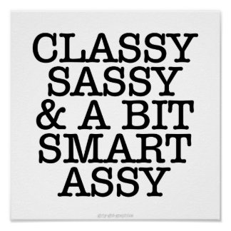 Classy, Sassy, and a Bit Smart Assy Poster