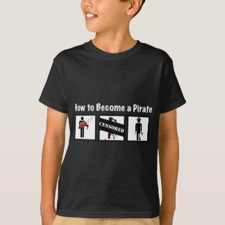 Comment devenir un pirate tee-shirt