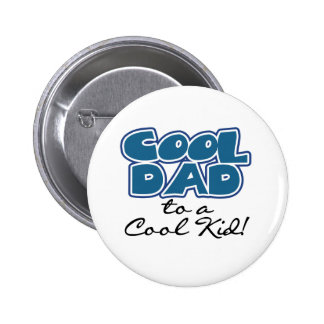 Cool Dad to a Cool Kid 2 Inch Round Button