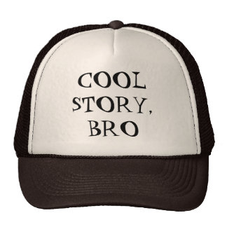 """Cool Story, Bro"" Hat"