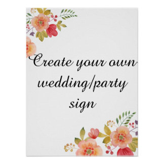 Create your own  floral rose wedding sign poster