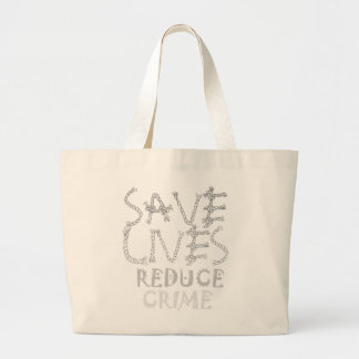 Create your own Save Lives Reduce Crime Jumbo Tote Bag