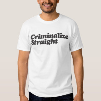 Criminalize Straight T-shirt