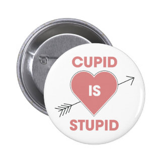 Cupid Is Stupid 2 Inch Round Button