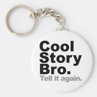 Customize Your Own: Cool Story Bro Tell It Again Basic Round Button Keychain