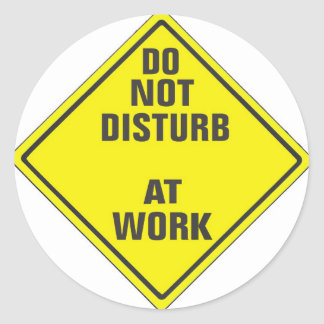 DO NOT DISTURB CUSTOM PRO SIGN FOR ANYONE ROUND STICKER