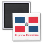Dominican Republic Flag with Name in Spanish Square Magnet