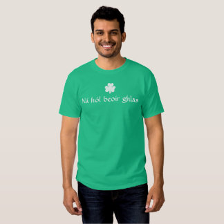 Don't Drink Green Beer Tee Shirts