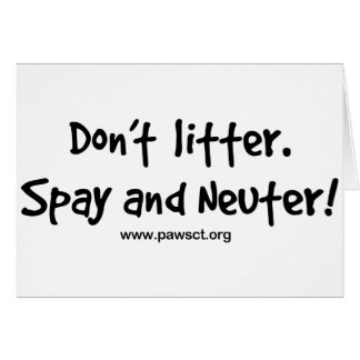Don't litter spay and neuter greeting card
