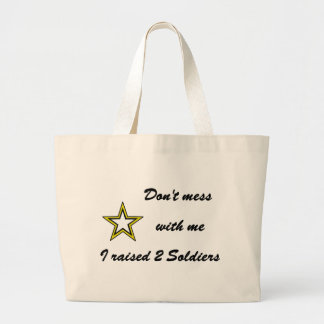 Don't mess with me I raised 2 Soldiers Jumbo Tote Bag