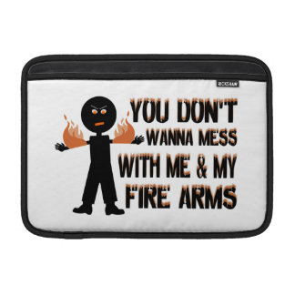 Don't Mess With My Fire Arms MacBook Sleeve
