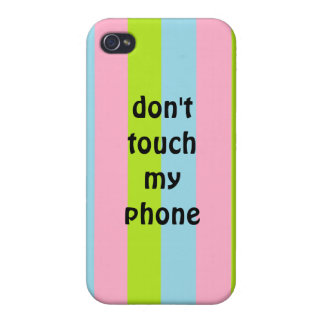 Don't touch my phone iphone 4 case