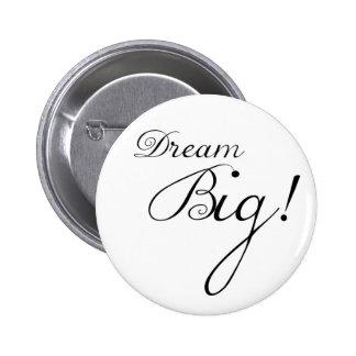 Dream Big Motivational Button