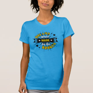 Dreams Are Made to be Broken Shirt