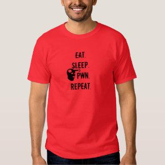 Eat. Sleep. Pwn. Repeat. T Shirt