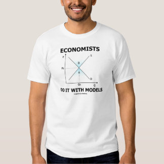 Economists Do It With Models (Economics Humor) Tshirts