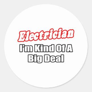 Electrician...Big Deal Round Sticker