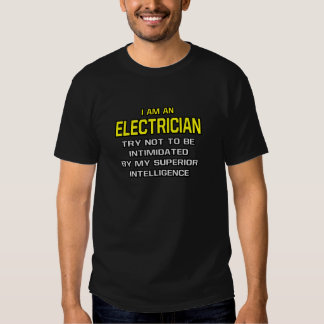 Electrician...Superior Intelligence T Shirts