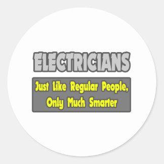 Electricians...Smarter Round Sticker