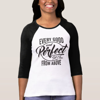 Every Good and Perfect Gift Comes from Above Tee Shirt