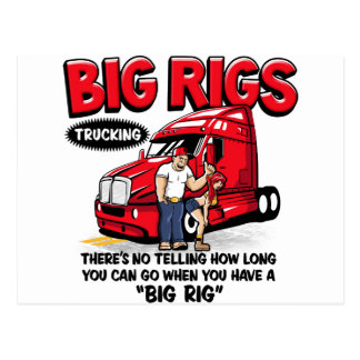 Everything is better with a BIG RIG! Trucker Shirt Postcard