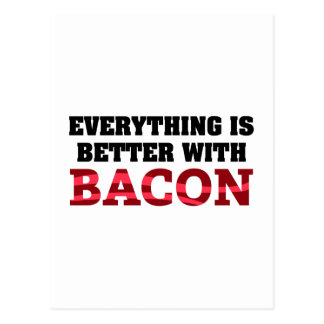 Everything Is Better With Bacon Postcard