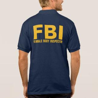 FBI (Female Body Inspector) Funny Text Polo