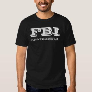 FBI, FUNNY BUSINESS INC. T-SHIRTS